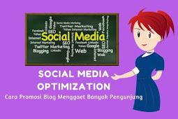 10 Langkah Mempromosikan Konten Blog dengan Social Media Optimization