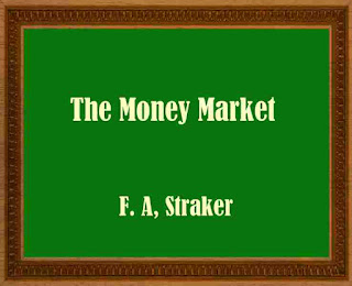 The Money Market -  F. A, Straker