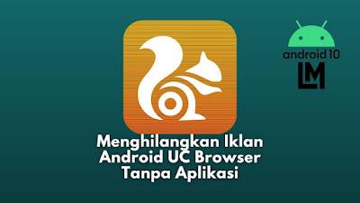 menghilangkan iklan di UC Browser selamanya