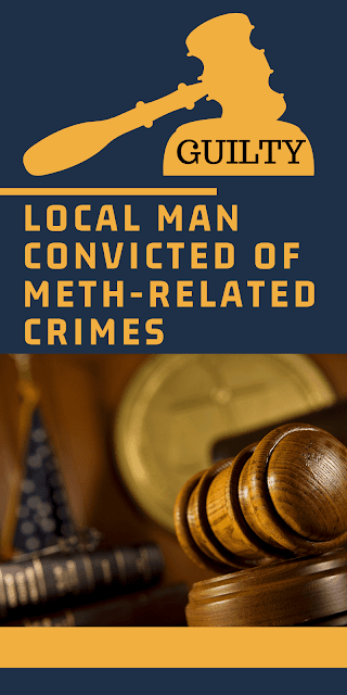 Northeast Texas man convicted of federal meth related crimes