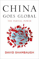 China Goes Global: The Partial Power by David Shambaugh