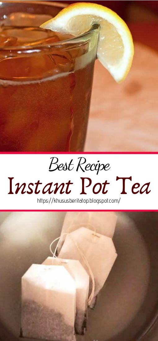 Instant Pot Tea #healthydrink #easyrecipe #cocktail #smoothie