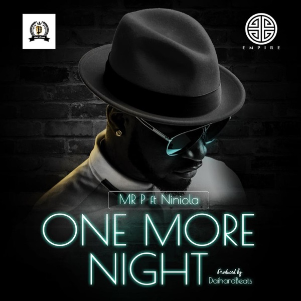 Mr. P - One More Night (Feat. Niniola) (Afro Pop)