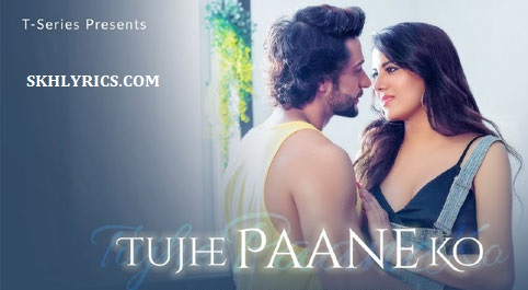 Tujhe Paane Ko Lyrics [With Translation] - Jubin Nautiyal