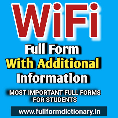 What is The Full Form of WiFi, full form of wifi in english, wifi full form name, full form of wifi network, wifi ka full form in hindi, wifi full form and meaning, wifi full form wiki, full form of wifi in computer language, wifi full form computer, wifi full form in networking