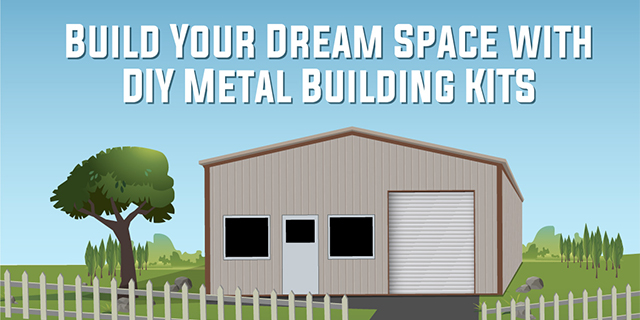 Build Your Dream Space with DIY Metal Building KITS #infographic