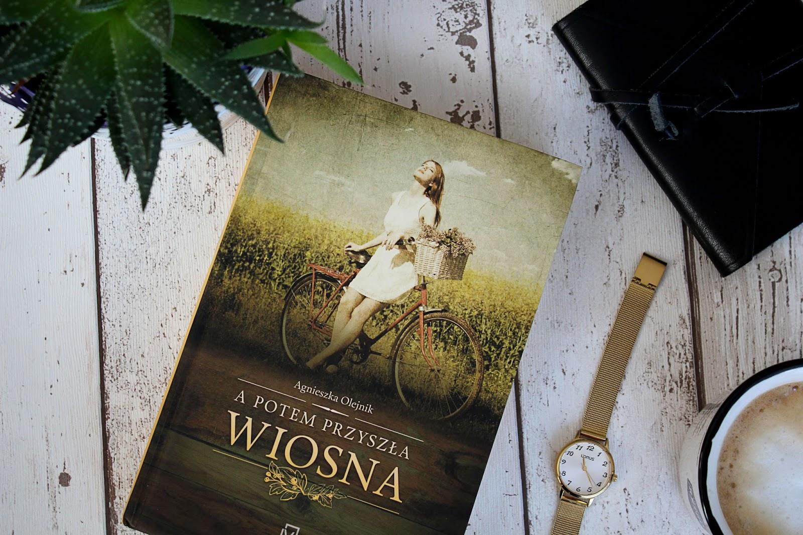 """""""A potem przyszła wiosna"""" Agnieszka Olejnik"""