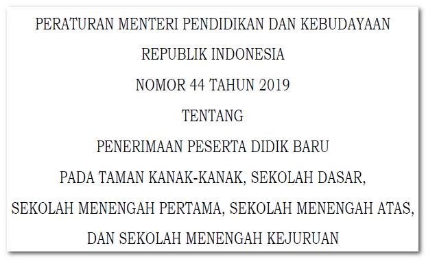 Permendikbud Nomor 44 Tahun 2019 Tentang PPDB TK,SD.SMP,SMA,SMK Revisi Terbaru