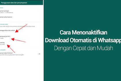 Cara Menonaktifkan Download Otomatis di Whatsapp Dengan Cepat dan Mudah!!