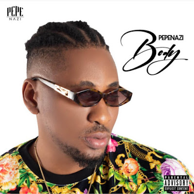 """Former Ybnl rapper Pepenazi comes with his first body of work single for the year 2020 and he titled this amazing track """"Body"""" produced by Dawie."""