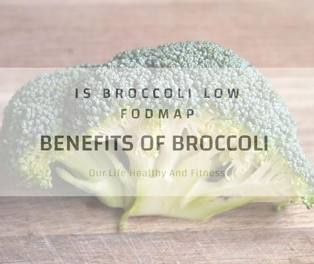 Is Broccoli low fodmap - 14 benefits of Broccoli