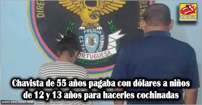 Chavista de 55 años pagaba con dólares a niños de 12 y 13 años para hacerles cochinadas
