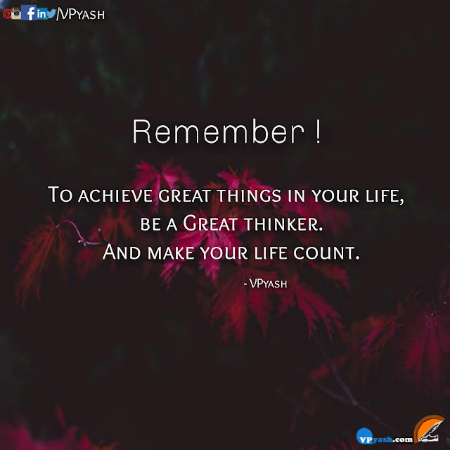 Be a great Thinker motivational inspirational sayings Lessons
