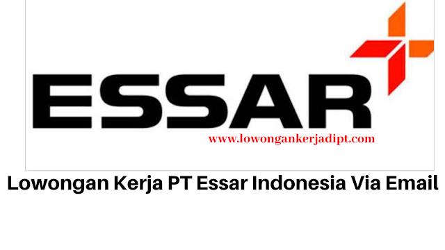 Lowongan Kerja PT Essar Indonesia Via Email