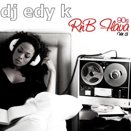 DJ Edy K - 90s R&B Flava Volume 3