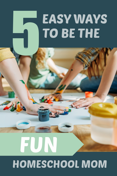 "5 Easy Ways to be the ""Fun"" Homeschool Mom #homeschooling #homeschoolmom #homeeducation #educationalenrichment"