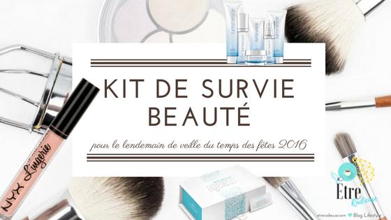 Kit de Survie Beauté pour le lendemain de veille du temps des fêtes - édition 2016