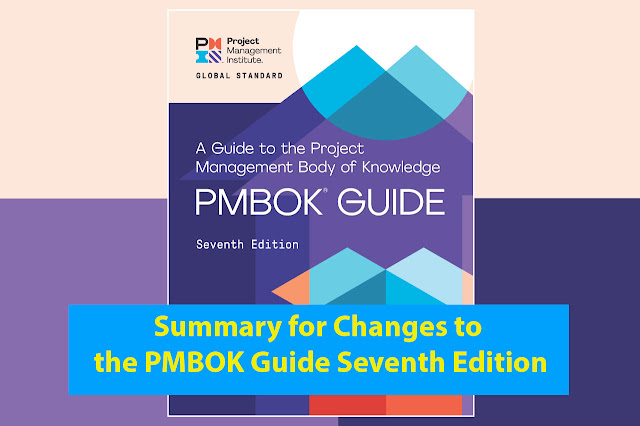 Summary for Changes to the PMBOK Guide Seventh Edition