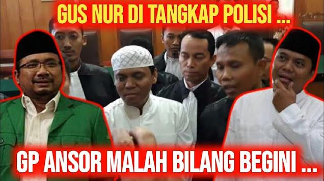 Gus Nur Ditangkap, GP Ansor Bilang Ini