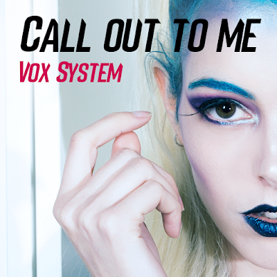 MP3/AAC Download - Call Out To Me by Vox System - stream single free on top digital music platforms online | The Indie Music Board by Skunk Radio Live (SRL Networks London Music PR) - Friday, 26 October, 2018