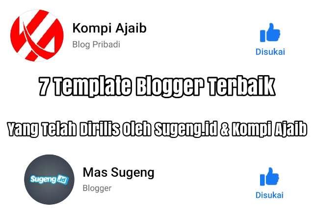 7 Template Blogger Terbaik Yang Telah Dirilis Oleh Sugeng.id & Kompi Ajaib