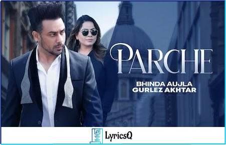PARCHE LYRICS - Bhinda Aujla & Gurlez Akhtar