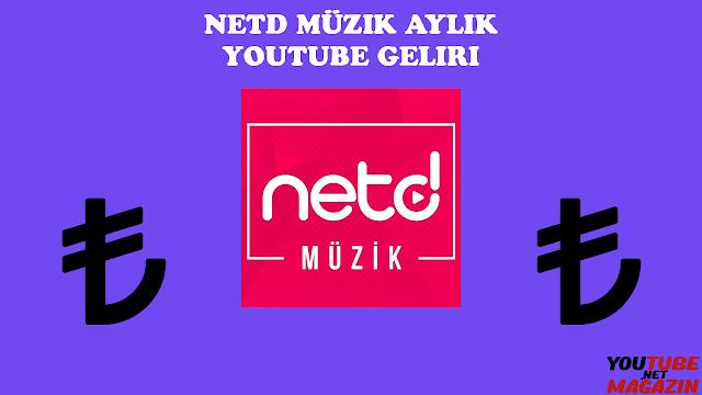 netd müzik aylık youtube geliri