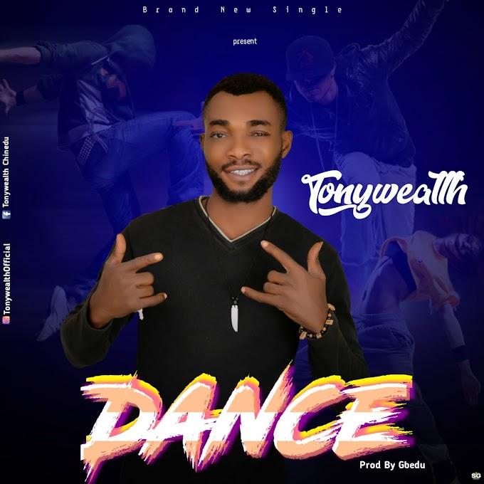 Tonywealth - Dance