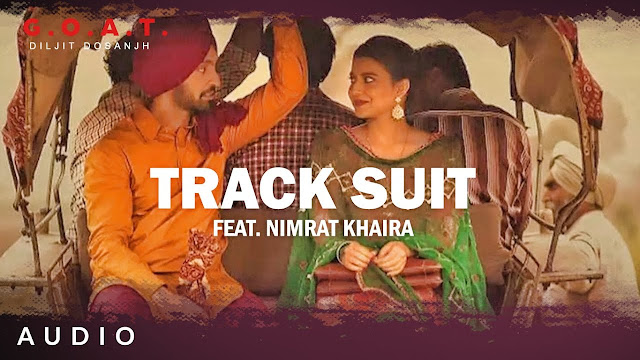 Diljit Dosanjh: Track Suit Feat. Nimrat Khaira| G.O.A.T. | Latest Punjabi Song 2020 Lyrics Planet