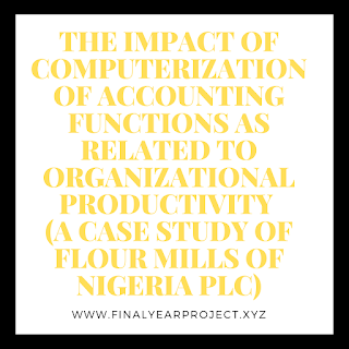 https://www.finalyearproject.xyz/2020/03/the-impact-of-computerization-of.html