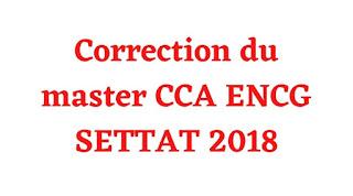 Correction du master CCA ENCG SETTAT 2018