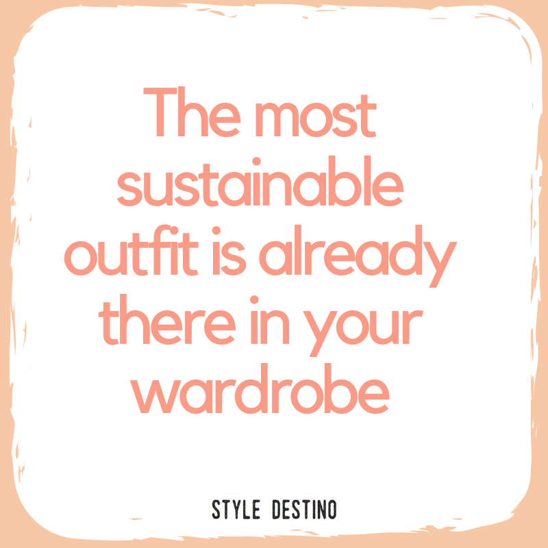 Sustainable fashion quotes - How to create a sustainable wardrobe