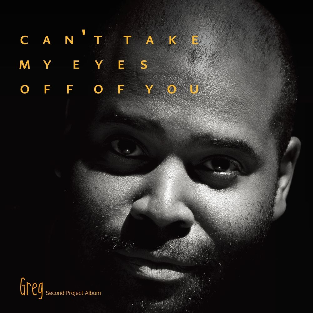 Greg – Can`t Take My Eyes Off You – Single