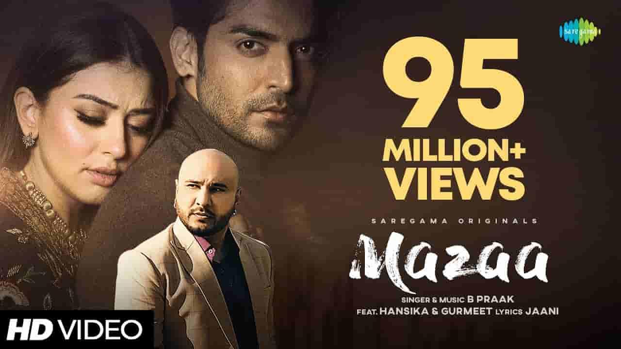 Mazaa lyrics B Praak Hindi Song