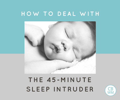 How to Deal with the 45-Minute Intruder | baby sleep | baby naps | short naps | #babysleep