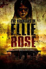 The Haunting of Ellie Rose 2015 watch full horror movie