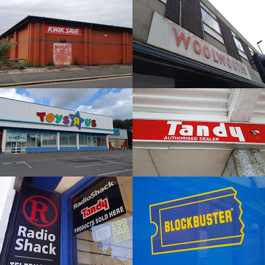 Kwik Save in Barrow in Furness, Woolworths in Longton, Toys R Us in Preston, Tandy in Hitchin, RadioShack in St Annes on the Sea and Blockbuster in Manchester