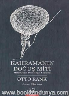 Otto Rank - Kahramanın Doğuş Miti (Mitolojinin Psikolojik Yorumu)