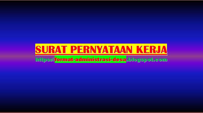 Contoh Surat Pernyataan Kerja | FORMAT ADMINISTRASI DESA
