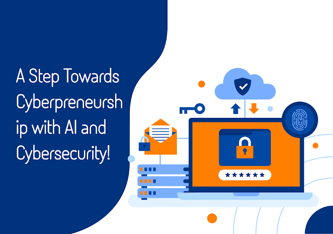 A Step Towards Cyberpreneurship with AI and Cybersecurity!