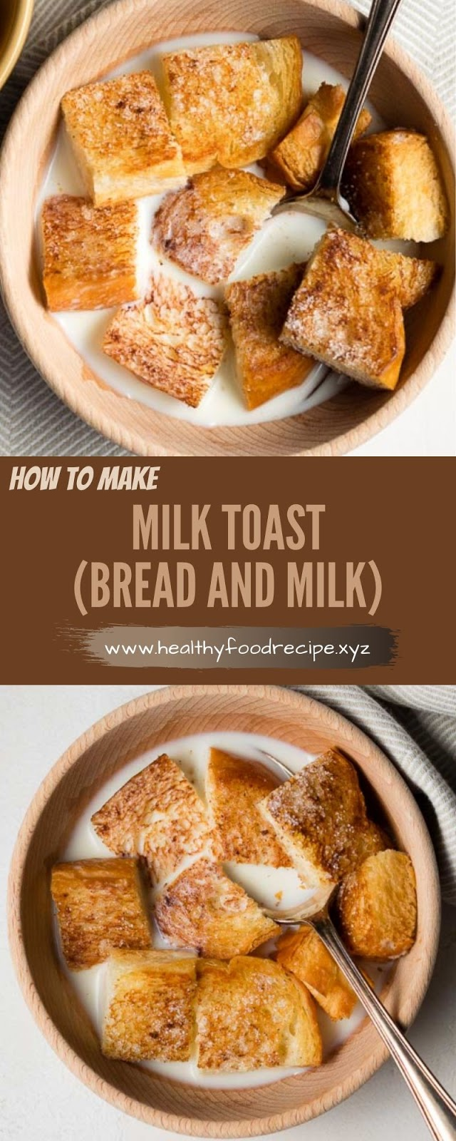 MILK TOAST (BREAD AND MILK)