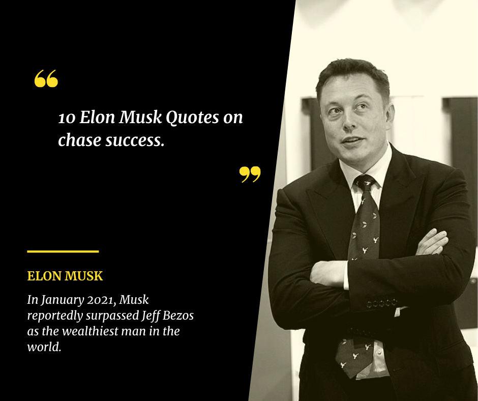 10 Elon Musk Quotes on chase success.