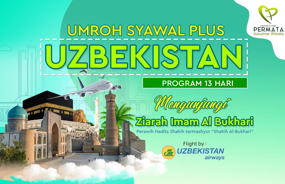 Promo Paket Umroh plus uzbekistan Biaya Murah Jadwal Bulan Syawal Lebaran
