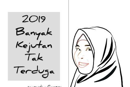 2019 Banyak Kejutan Tak Terduga