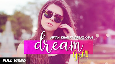 Dream Girl – Aryan Khan  Download Full HD Video
