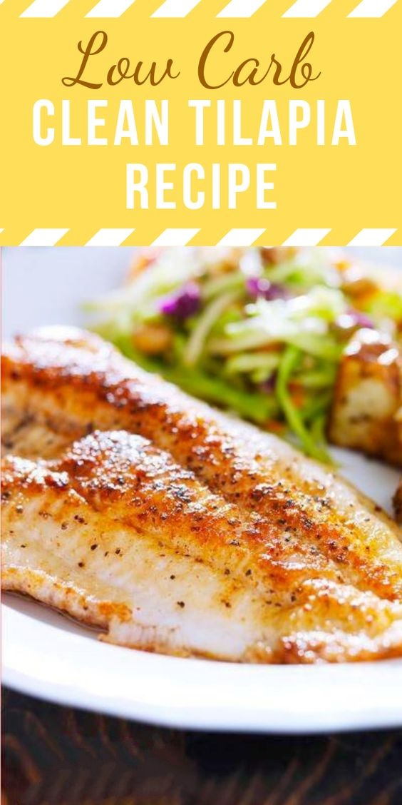 Clean And Low Carb Tilapia Recipe