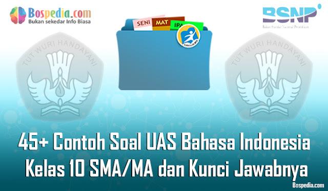 Contoh Soal UAS Bahasa Indonesia Kelas  Lengkap - 45+ Contoh Soal UAS Bahasa Indonesia Kelas 10 SMA/MA dan Kunci Jawabnya Terbaru
