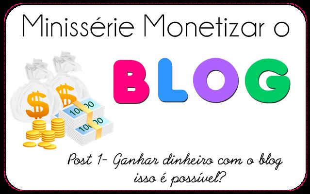 Ganhar dinheiro com o blog - isso é possível?