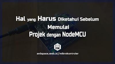 Hal yang harus Diketahui Sebelum Memulai Projek dengan NodeMCU