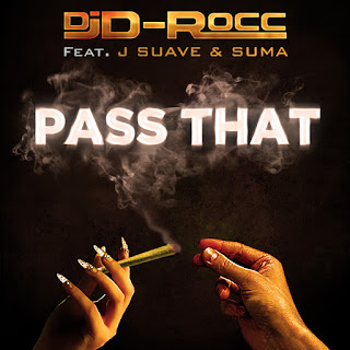 DJ D-Rocc, PASS THAT, J Suave, Suma, New Music Alert, New Hip Hop Music, Hip Hop Everything, Team Bigga Rankin, Promo Vatican,